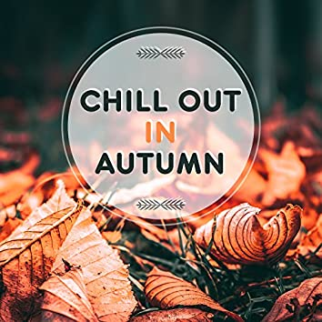 Chill Out in Autumn