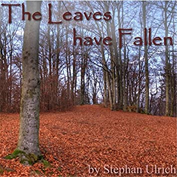 The Leaves Have Fallen
