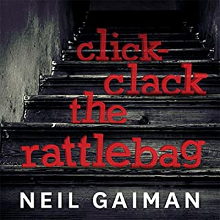 Click-Clack the Rattlebag, a free short story written and performed by Neil Gaiman audiobook cover art
