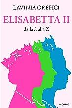 Scaricare Libri Elisabetta II dalla A alla Z PDF