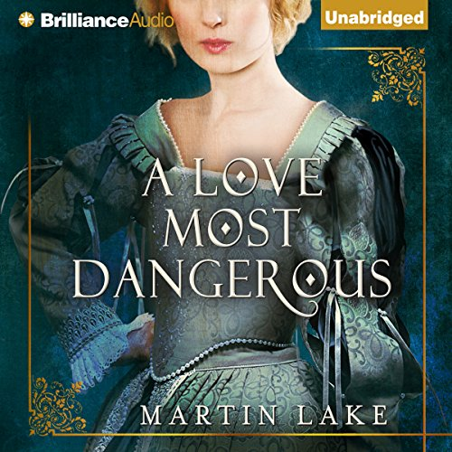 A Love Most Dangerous audiobook cover art