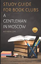 Study Guide for Book Clubs: A Gentleman in Moscow (Study Guides for Book Clubs)