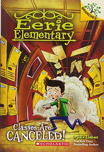 Compare Textbook Prices for Classes Are Canceled!: A Branches Book Eerie Elementary #7 7 Illustrated Edition ISBN 9781338181807 by Chabert, Jack,Loveridge, Matt