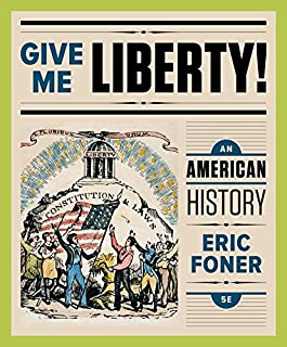Give Me Liberty!: An American History (Full Fifth Edition) (Vol. One-Volume)