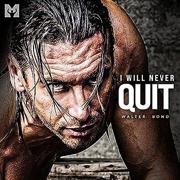 I Will Never Quit (Motivational Speech)