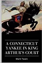 A Connecticut Yankee in King Arthur's Court Illustrated