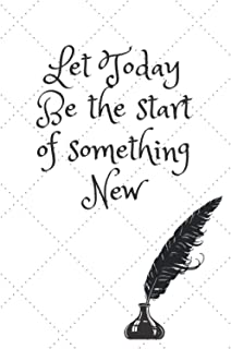 Let today be the start of something new: feather notebook / journal , as a gift for new start writers , gift for friend , ...