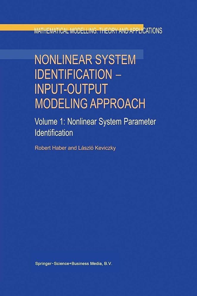 安定しました慈善自明Nonlinear System Identification ― Input-Output Modeling Approach: Volume 1: Nonlinear System Parameter Identification (Mathematical Modelling: Theory and Applications)