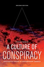 A Culture of Conspiracy: Apocalyptic Visions in Contemporary America (Volume 15) (Comparative Studies in Religion and Society)