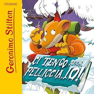 Ci tengo alla pelliccia, io!                   Autor:                                                                                                                                 Geronimo Stilton                               Sprecher:                                                                                                                                 Geronimo Stilton                      Spieldauer: 49 Min.     Noch nicht bewertet     Gesamt 0,0