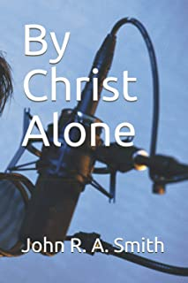 By Christ Alone