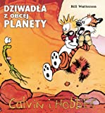 Calvin i Hobbes Tom 4 Dziwadla z obcej planety - Bill