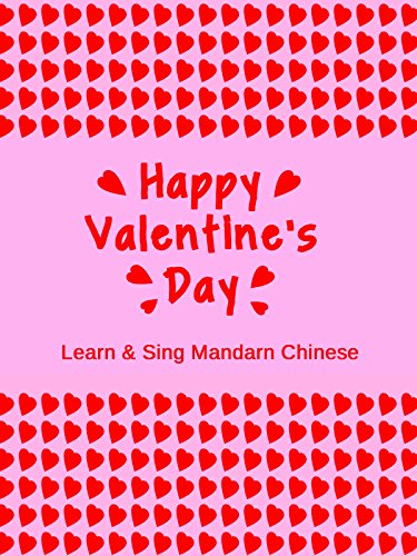 Happy Valentine's Day - Learn & Sing Mandarin Chinese
