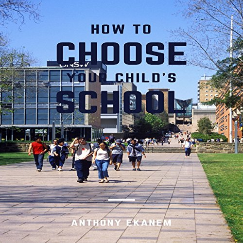How to Choose Your Child's School cover art