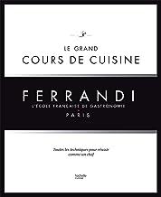 Le grand cours de cuisine FERRANDI: L'ecole francaise de gastronomie (French Edition)