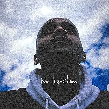No Transition