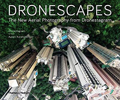 Dronescapes: The New Aerial Photography from Dronestagram