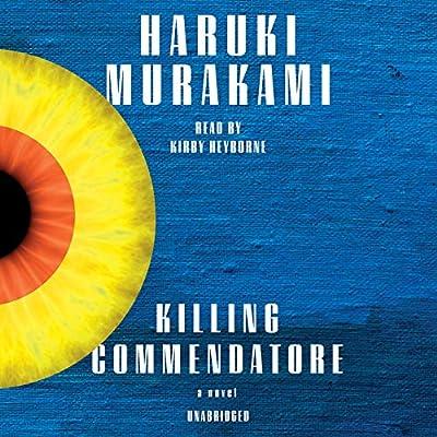 Killing Commendatore: A novel