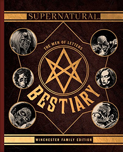 Supernatural. The Men Of Letters Bestiary