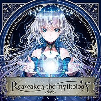 Reawaken the mythology