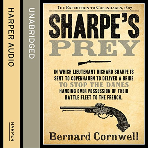 Couverture de Sharpe's Prey: The Expedition to Copenhagen, 1807 (The Sharpe Series, Book 5)