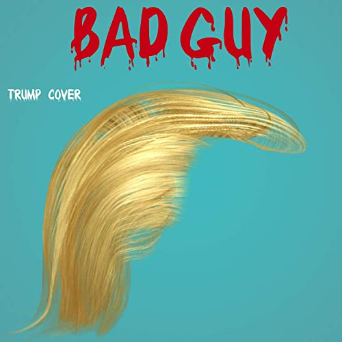 Amazon.com: Bad Guy (Trump Cover): Maestro Ziikos: MP3 Downloads