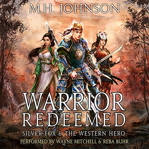 Silver Fox & the Western Hero: Warrior Redeemed: A LitRPG/Wuxia Novel, Book 5