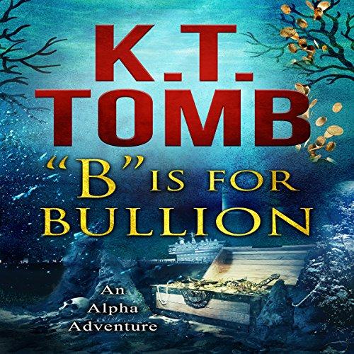 """""""B"""" Is for Bullion audiobook cover art"""