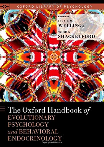 The Oxford Handbook of Evolutionary Psychology and Behavioral  Endocrinology (Oxford Library of Psychology)