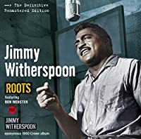 Roots + Jimmy Witherspoon + 3(import)