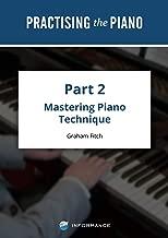 Practising the Piano - Part 2: Volume 1