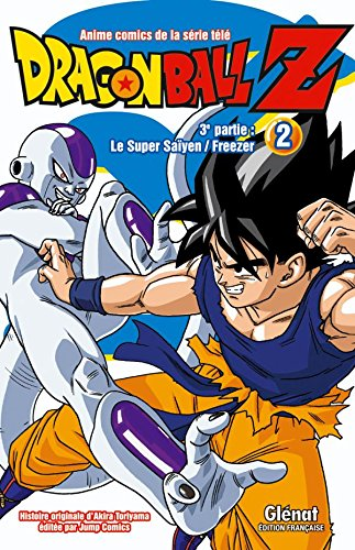 Dragon Ball Z - 3e partie - Tome 02: Le Super Saïyen/Freezer