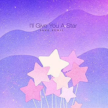 I'Ll Give You A Star