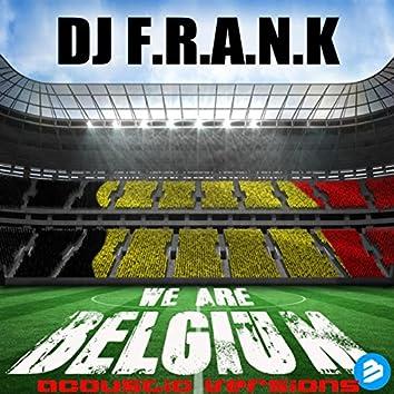 We Are Belgium Acoustic Versions