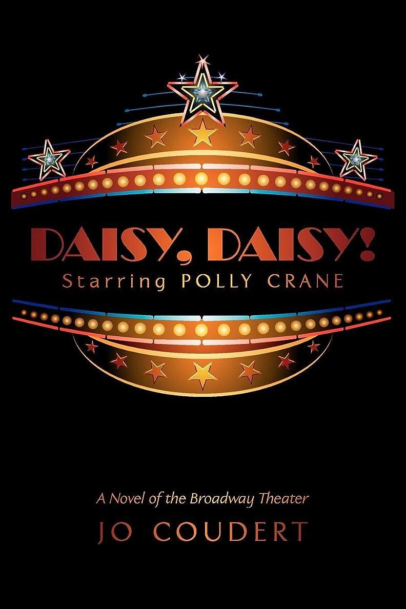 リアルトランザクションプーノDaisy, Daisy!: A Novel of the Broadway Theater