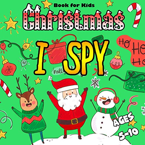 I Spy Christmas Book For Kids Ages 5-10: Picture Riddles Can You See What I See Guessing Game For Preschoolers Toddlers