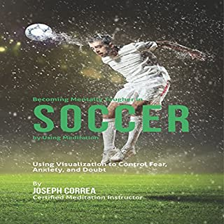 Becoming Mentally Tougher in Soccer by Using Meditation audiobook cover art