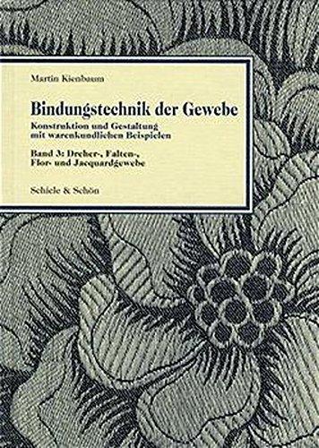 Bindungstechnik der Gewebe, Bd.3, Drehergewebe, Faltengewebe, Florgewebe und Jacquardgewebe