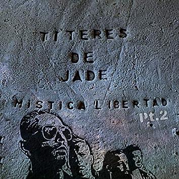 Mistica Libertad, Pt. 2
