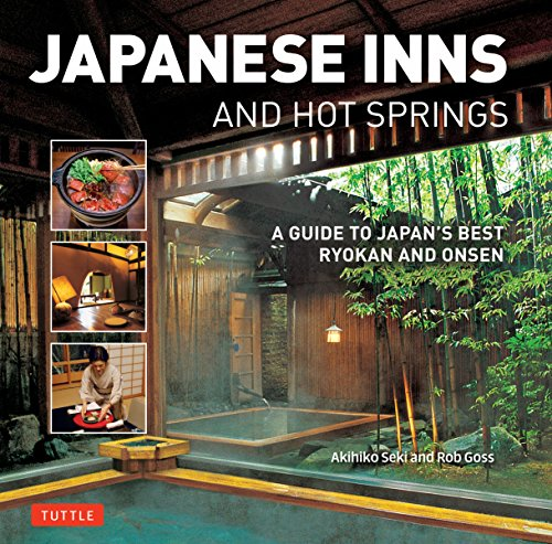 Goss, R: Japanese Inns and Hot Springs: A Guide to Japan's Best Ryokan & Onsen