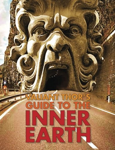 Valiant Thor's Guide to the Inner Earth