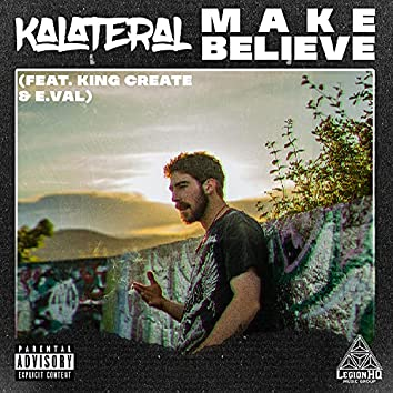 Make Believe (feat. E.Val & King Create)