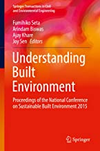 Understanding Built Environment: Proceedings of the National Conference on Sustainable Built Environment 2015 (Springer Transactions in Civil and Environmental Engineering)