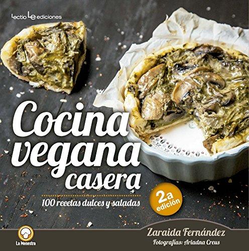 Cocina casera vegetariana: 100 recetas dulces y saladas: 5 (La Menestra)