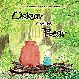 Oskar and the Bear (Oskar's Adventures Series Book 1) by [Kelly Maree]