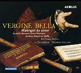 Vergine Bella - Madrigali da sonar