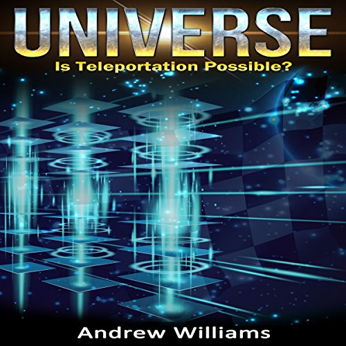 Universe: Is Teleportation Possible? audiobook cover art