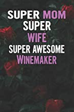 Super Mom Super Wife Super Awesome Winemaker: Beautiful Blooming Red Roses Flower Blank Lined Notebook Journal Gift For Mother's Day