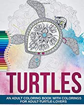Adult Coloring Book: Lovely Turtles - More than 35 Colorings for Adult Turtle-Lovers