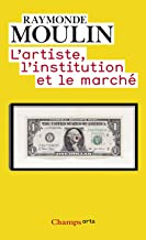 L'artiste, l'institution et le marche (Champs Arts)